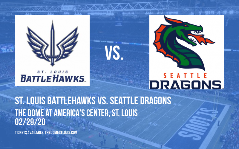 St. Louis BattleHawks vs. Seattle Dragons at The Dome at America's Center