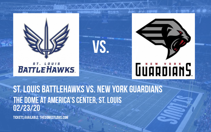 St. Louis BattleHawks vs. New York Guardians at The Dome at America's Center