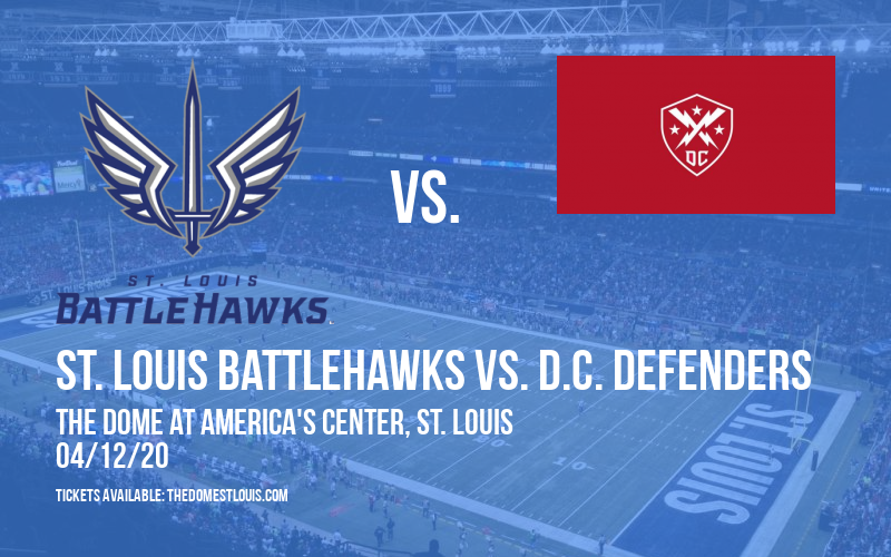 St. Louis BattleHawks vs. D.C. Defenders at The Dome at America's Center