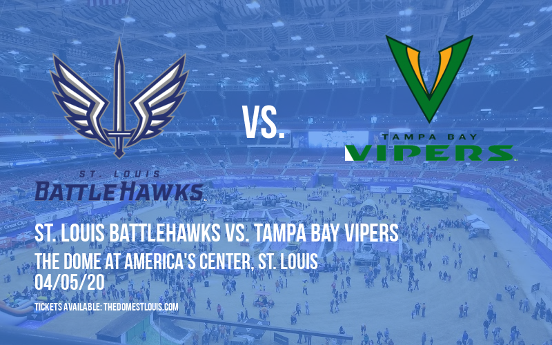 St. Louis BattleHawks vs. Tampa Bay Vipers at The Dome at America's Center