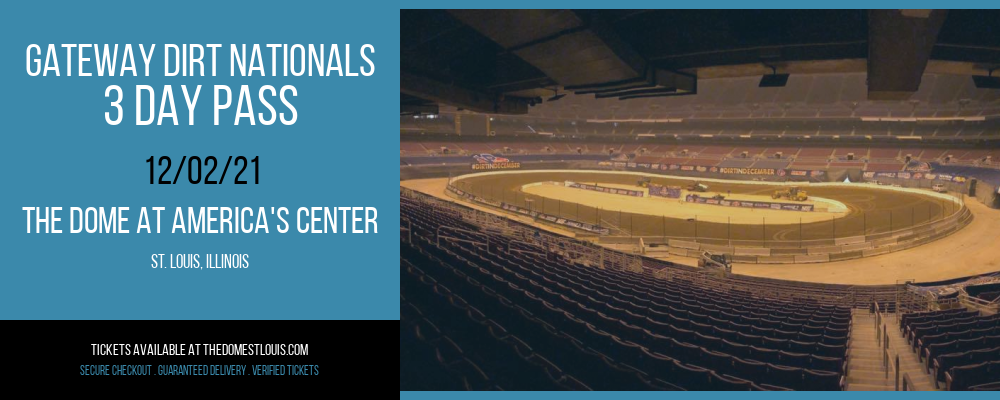 Gateway Dirt Nationals - 3 Day Pass at The Dome at America's Center