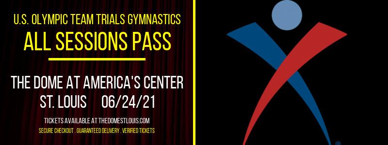 U.S. Olympic Team Trials Gymnastics - All Sessions Pass at The Dome at America's Center